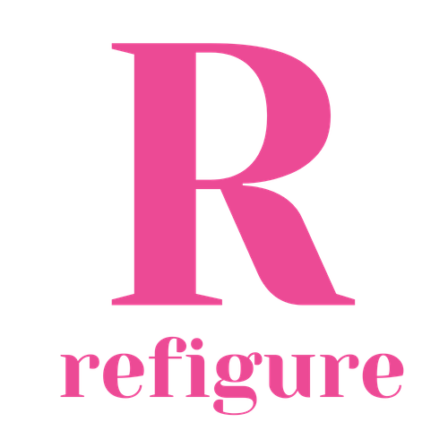 Refigure - reframe, refresh, refigure
